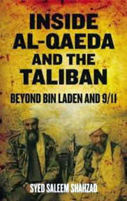 Inside Al Qaeda and the Taliban: Beyond Bin Laden and 9/11 by Syed Saleem Shahzad