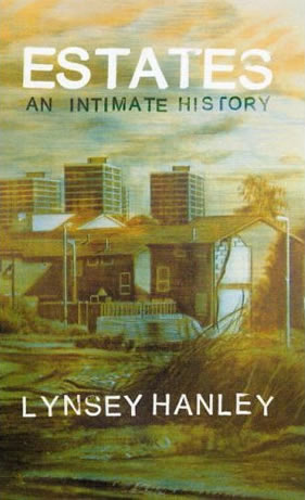 Hanley: Estates - an intimate history