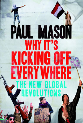 Paul Mason Why it's kicking off everywhere
