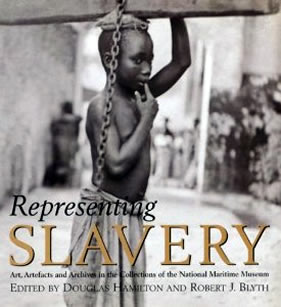 Representing Slavery: Art, Artefacts and Archives