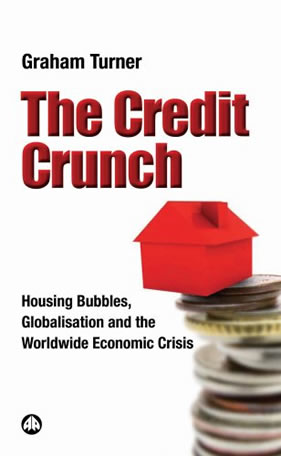 The credit crunch by Graham Turner