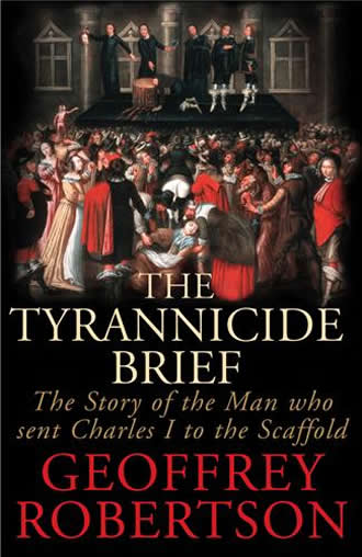 Tyrannicide Brief by Geoffrey Robertson QC